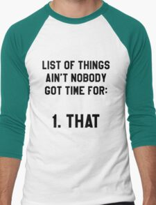 Ain't Nobody Got Time for That! Funny/Hipster Meme T-Shirt