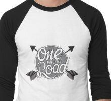 One for the Road Men's Baseball ¾ T-Shirt