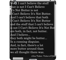 I Can't Believe It's Not Butter iPad Case/Skin