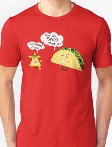 Im NACHO Friend! Can We TACO 'Bout It? T-Shirt