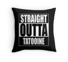 Straight OUTTA Tatooine - Star Wars Throw Pillow