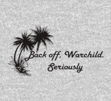 BACK OFF WARCHILD by SATURNX