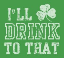 I'll Drink To That St Patrick's Day One Piece - Short Sleeve