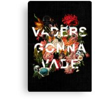 Vaders Gonna Vade Canvas Print