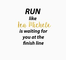 Run Like Lea Michele is Waiting For You at the Finish line! Unisex T-Shirt