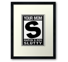 RATED S for SLUTTY Framed Print