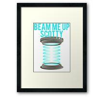 Beam Me Up Scotty Framed Print