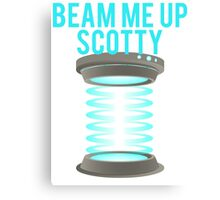 Beam Me Up Scotty Canvas Print