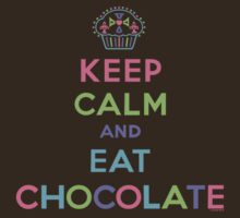 Keep Calm and Eat Chocolate - brown by Andi Bird