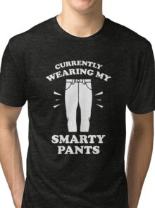 Currently Wearing My Smarty Pants Tri-blend T-Shirt