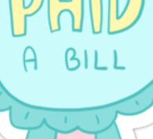 Spoonie Achievement:  Paid a Bill Sticker