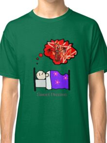 Sweet Dreams Classic T-Shirt