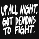 Up All Night, Got Demons To Fight by Good Sense
