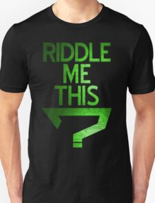 Riddle Me This? Unisex T-Shirt