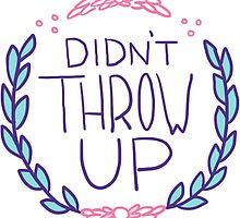 Spoonie Achievement:  Didn't Throw Up by spooniestickers