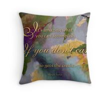 It's amazing - wisdom saying 5 Throw Pillow