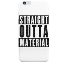 Need More Material iPhone Case/Skin