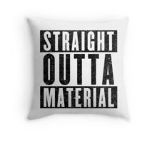 Need More Material Throw Pillow