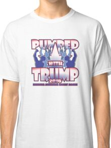 PUMPED WITH TRUMP Classic T-Shirt