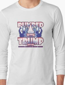 PUMPED WITH TRUMP Long Sleeve T-Shirt