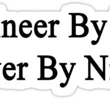Engineer By Day Lover By Night  Sticker