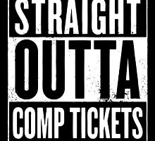 Straight Outta Comp Tickets White by Tortugagraphix