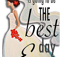 Best Day Ever Bride by Tami Dalton