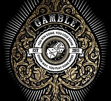 Gamble by theteeproject