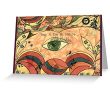 Keep A Eye On Nature  Greeting Card