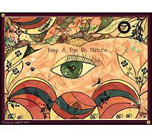 Keep A Eye On Nature  Photographic Print