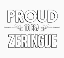 Proud to be a Zeringue. Show your pride if your last name or surname is Zeringue Kids Clothes