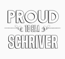 Proud to be a Schriver. Show your pride if your last name or surname is Schriver Kids Clothes