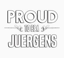 Proud to be a Juergens. Show your pride if your last name or surname is Juergens Kids Clothes