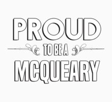 Proud to be a Mcqueary. Show your pride if your last name or surname is Mcqueary Kids Clothes