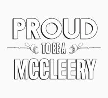 Proud to be a Mccleery. Show your pride if your last name or surname is Mccleery Kids Clothes