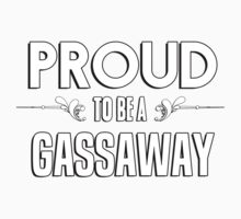 Proud to be a Gassaway. Show your pride if your last name or surname is Gassaway Kids Clothes