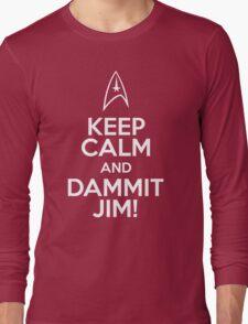 Keep Calm and Dammit Jim! Long Sleeve T-Shirt