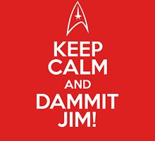 Keep Calm and Dammit Jim! Unisex T-Shirt