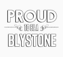 Proud to be a Blystone. Show your pride if your last name or surname is Blystone Kids Clothes