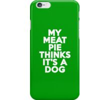 My meat pie thinks it's a dog iPhone Case/Skin