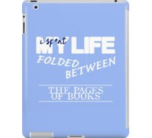 Folded Between the Pages of Books iPad Case/Skin
