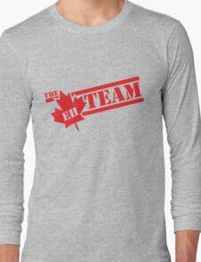 The Eh Team  Long Sleeve T-Shirt