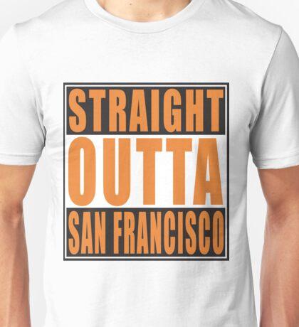Straight Outta San Francisco California Unisex T-Shirt