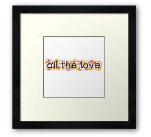 All the Love 1 Framed Print