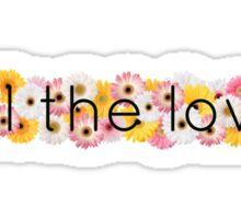 All the Love 1 Sticker