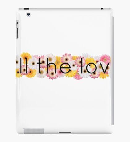 All the Love 1 iPad Case/Skin