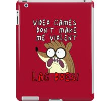 Videogames Dont Make Me Violent. Lag Does! iPad Case/Skin