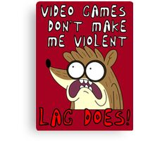 Videogames Dont Make Me Violent. Lag Does! Canvas Print