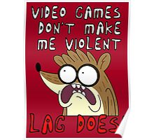 Videogames Dont Make Me Violent. Lag Does! Poster