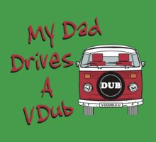 My Dad Drives a VDub (Red) by FunkyDreadman